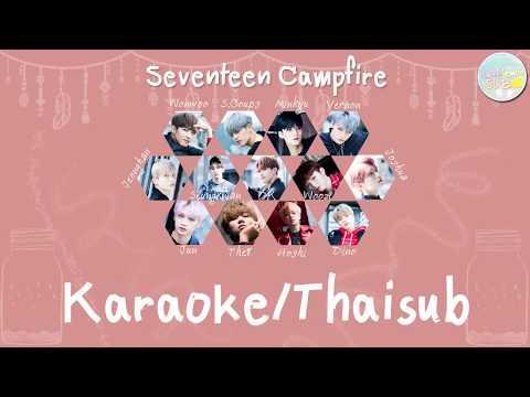 [KARAOKE/THAISUB by Sweetlemon SUB]Campfire(캠프파이어) - SEVENTEEN(세븐틴)