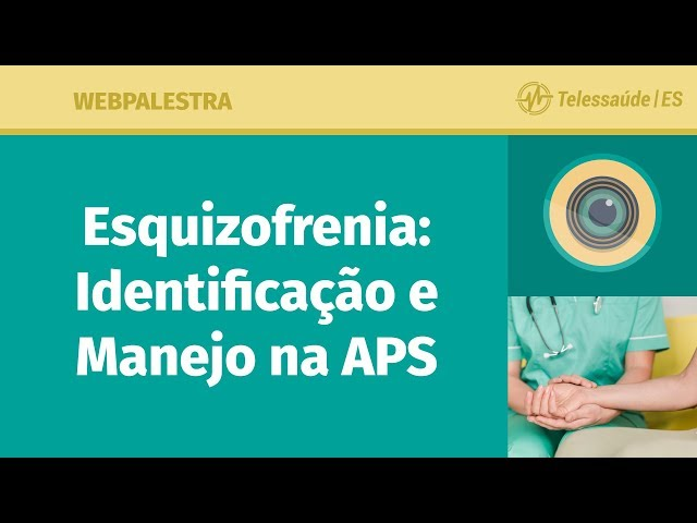 WebPalestra: Esquizofrenia – Identificação e Manejo na APS