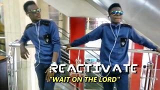 Steve Crown  We wait on you  Dance Cover  Reactivate Wait on the Lord by J-Motion