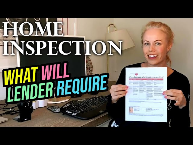 What Type of Home Inspection and Reports the Lender Will Require