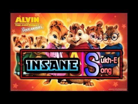 Insane (Full Song) Chipmunks Version  ...