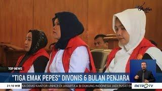 Tiga Emak Pepes Karawang Divonis 6 Bulan Penjara