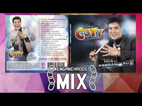 Coty Hernandez - Volvió El Parrandero (2016) Enganchado CD Completo Todos Los Temas Nuevos