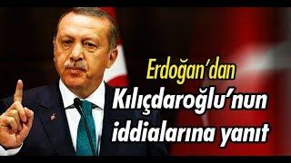 Erdoğan'dan Kılıçdaroğlu'nun iddialarına yanıt