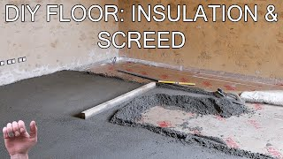 How to Build a Floor - Insulation and Screed