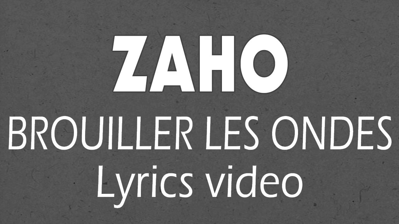 zaho brouiller les ondes