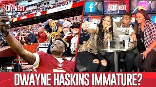 Is Dwayne Haskins Immature? | SFY NEXT