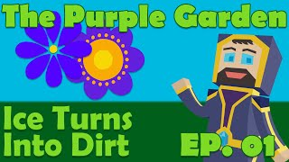 The Purple Garden: A Garden of Glass Modpack - Ep. 01 - Ice Turns Into Dirt