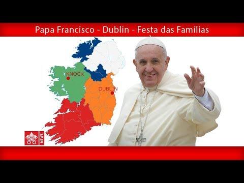 Papa Francisco - Dublin - Festa das Famílias