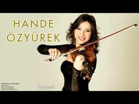 Hande Özyürek - Zeybek [ Saygun'la Yüz Yüze © 2007 Kalan Müzik ]