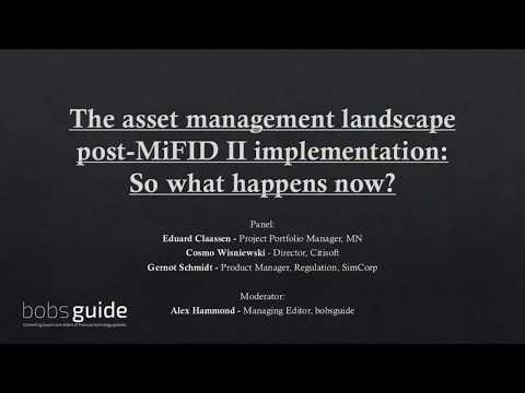The asset management landscape post-MiFID II implementation: So what happens now?