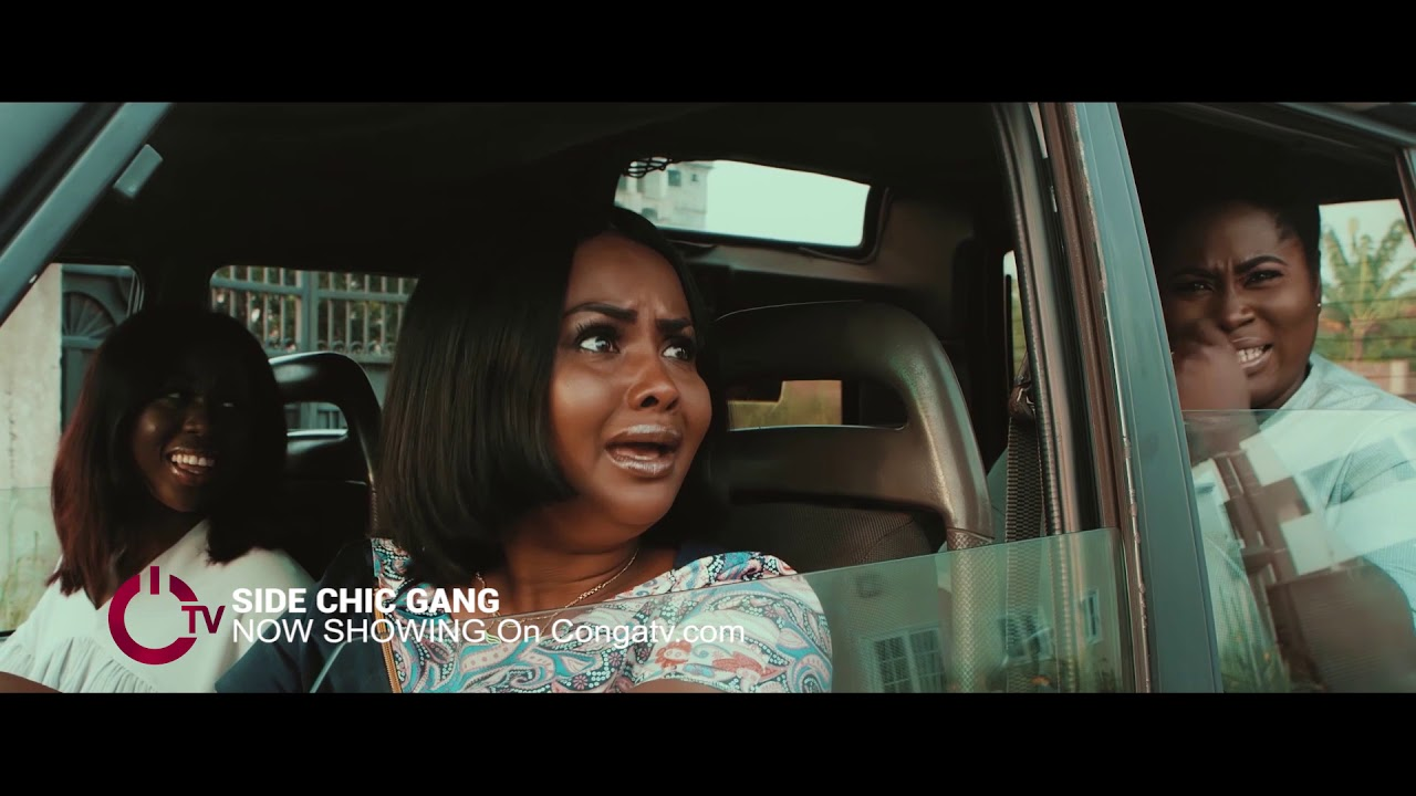 Download SIDECHIC GANG - Latest Ghanaian Movies Showing On Congatv.com