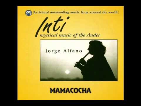 Jorge Alfano: Inti - Mystical Music of the Andes