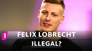 Felix Lobrecht: Illegal?
