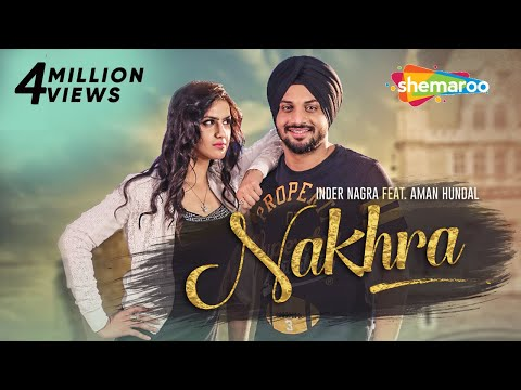 New Punjabi Songs 2016 | Nakhra | Inder Nagra | Latest Punjabi Song 2016