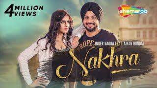 New Punjabi Songs 2016 | Nakhra | Inder Nagra | Latest Punjabi Song 2016