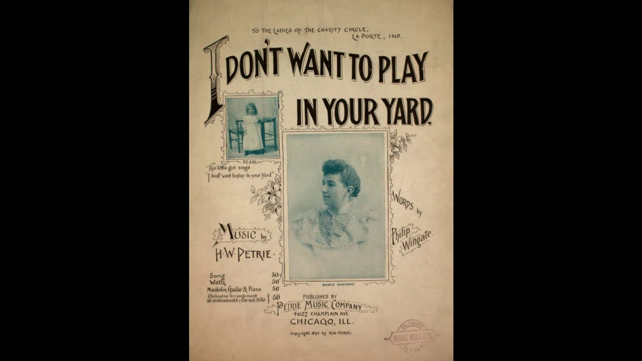 9a062b79873a I Don t Want To Play in Your Yard (1894). Sheet Music Singer