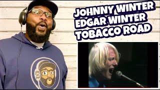 Johnny Winter, Edgar Winter - Tobacco Road | REACTION