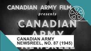 Canadian Army Newsreel, No. 87 (1945)