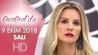Esra Erol'da 9 Ekim 2018 | Salı