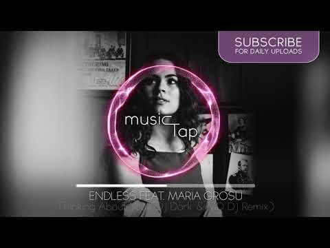 Endless feat. Maria Grosu - Thinking About You (Dj Dark & MD Dj Remix)