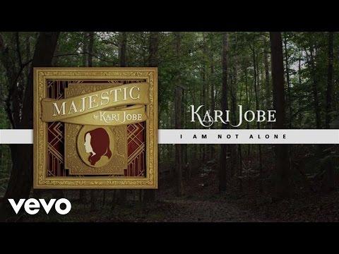 Kari Jobe - I Am Not Alone (Lyric Video/Live)