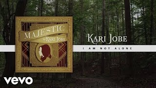 Kari Jobe - I Am Not Alone (Lyric Video/Live)