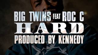 BIG TWINS FT.ROC C - HARD ( PROD.BY KENNEDY )