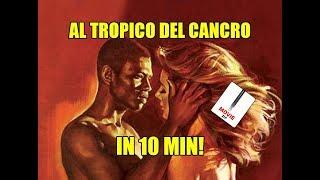 Al Tropico del Cancro.zip - Movie zip - Film in 10 Minuti by Film&Clips