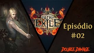 PATH OF EXILE - A Arqueira Danada ! #02