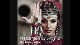 Sirusho - Pregomesh (Dj Arin Remix)