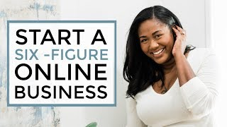 Start An Online Business - 6 Simple Steps to Building a SIX-FIGURE BUSINESS Video