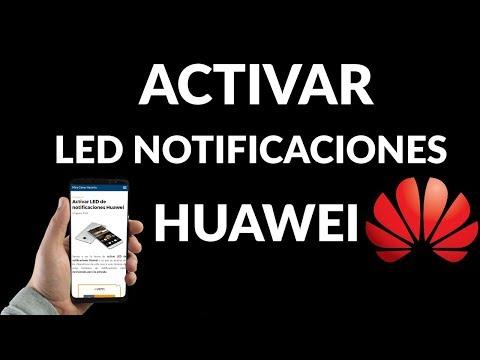 Cómo Activar LED Notificaciones en Huawei