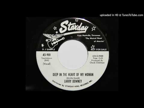 Larry Downey - Deep In The Heart Of My Woman (Starday 901)