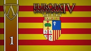 CONSULATE OF THE SEA -- Let's Play Europa Universalis IV -- Aragon -- Part 1