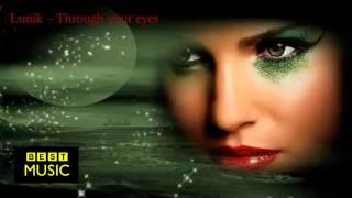 Lunik – Through your eyes