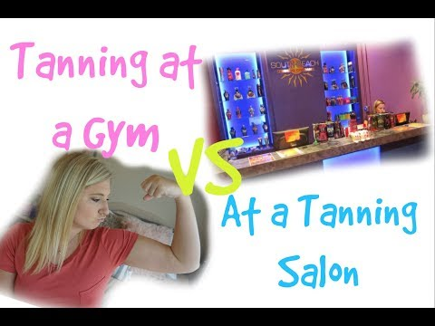 Tanning at a Gym vs at a Tanning Salon!