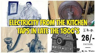 Free Electricity from the Kitchen Tap in the Late 1800's