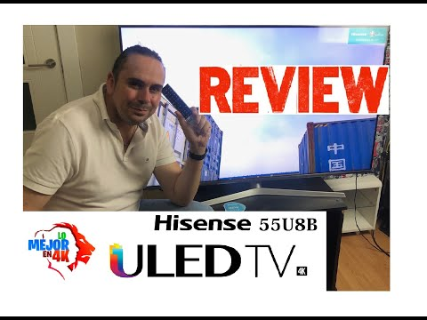 REVIEW Uled Hisense H55U8B - 4K TV: ¿ Mejor que LG Nano Cell ? - 1° Parte