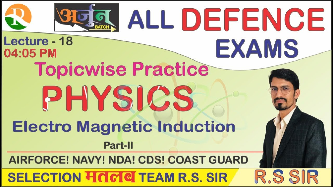 Physics Electro Magnetic Induction | Practice #18 | AIRFORCE | NAVY | NDA | Defence Exams | R.S SIR