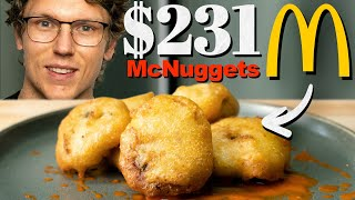 $231 McDonald's Chicken McNuggets Taste Test | Fancy Fast Food