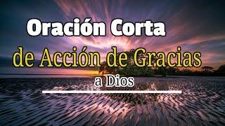ORACION DE ACCION de Gracias - Oración Corta de Acción de Gracias a Dios