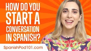 Don't Be Shy! How to Start a Conversation in Spanish