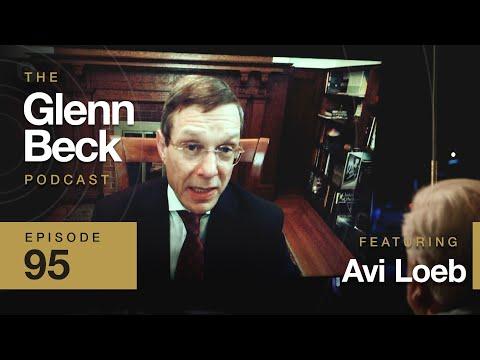 Harvard Astronomer Makes Humble Case for Alien Life | Avi Loeb | The Glenn Beck Podcast | Ep 95