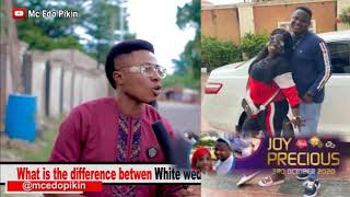 Mc Edopikin - Difference Between White wedding and Traditional wedding