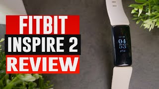 Fitbit Inspire 2 Review|Watch Before You Buy
