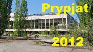 Inside Chernobyl - Prypjat 2012 [Day 1]