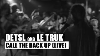 Смотреть клип Detsl Aka Le Truk - Call The Back Up Feat. Jah Bari