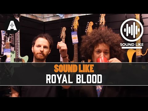 Sound Like Royal Blood - Without Busting The Bank
