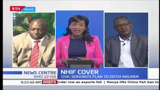 Why more than 200,000 civil servants want to leave NHIF Part One